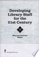 Developing Library Staff for the 21st Century Book