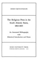 The Religious Press in the South Atlantic States  1802 1865
