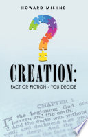 Creation  Fact or Fiction   You Decide