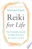 book cover - Reiki for life : the complete guide to reiki practice for levels 1, 2 & 3