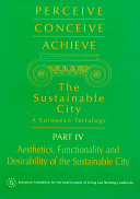 Perceive, Conceive, Achieve: Aesthetics, functionality and desirability of the sustainable city