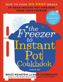 The Freezer To Instant Pot Cookbook Book