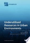 Underutilised Resources In Urban Environments Book PDF