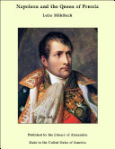 Napoleon and the Queen of Prussia [Pdf/ePub] eBook