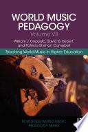 World Music Pedagogy  Volume VII  Teaching World Music in Higher Education Book PDF
