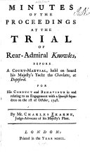 Minutes of the Proceedings at the Trial of Rear-Admiral Knowles