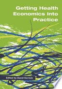 Getting Health Economics Into Practice