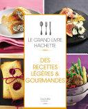 Pdf Le grand livre Hachette des recettes légères et gourmandes Telecharger