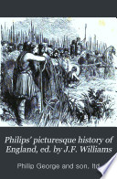Philips  picturesque history of England  ed  by J F  Williams Book