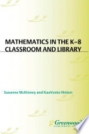 Mathematics In The K 8 Classroom And Library