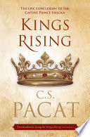 Kings Rising: Book 3 of the Captive Prince trilogy