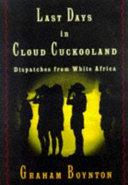 Last Days in Cloud Cuckooland