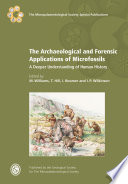 The Archaeological and Forensic Applications of Microfossils: A Deeper Understanding of Human History The Archaeological and Forensic Applications of Microfossils