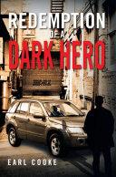 Redemption of a Dark Hero [Pdf/ePub] eBook