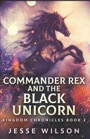 Commander Rex and the Black Unicorn