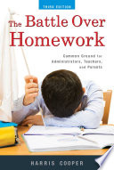 """The Battle Over Homework: Common Ground for Administrators, Teachers, and Parents"" by Harris M. Cooper"
