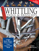 Whittling Twigs   Branches   2nd Edition