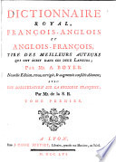 The royal dictionary. French and English. English and French. Revu pour la 2e fois & augmenté par D.D.