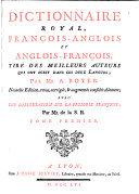The royal dictionary. French and English. English and French. Revu pour la 2e fois & augmente par