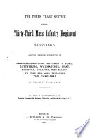 The Three Years  Service of the Thirty third Mass  Infantry Regiment 1862 1865 Book