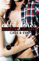 Sometimes It Lasts – Cage und Eva