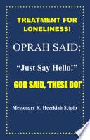 Treatment For Loneliness Oprah Said Just Say Hello