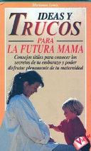 Ideas y trucos para la futura mamá