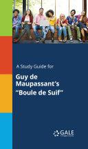 Pdf A Study Guide for Guy de Maupassant's