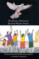 The Advance Deliverance Spiritual Warfare Prayers
