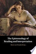 The Epistemology of Reading and Interpretation