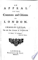 An Appeal to the Commons and Citizens of London  By C  Lucas  the last free citizen of Dublin