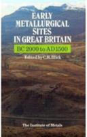 Early Metallurgical Sites in Great Britain, BC 2000 to AD 1500