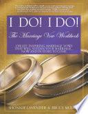 I Do  I Do  the Marriage Vow Workbook Book