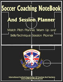 Soccer Coaching NoteBook And Session Planner