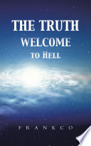 The Truth Welcome To Hell