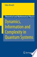 Dynamics  Information and Complexity in Quantum Systems