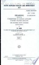 Native Hawaiian Health Care Improvement Act  January 18  2000  Kalamaula  Molokai  HI