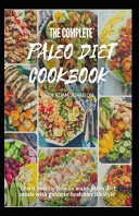 The Complete Paleo Diet Cookbook