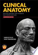 """Clinical Anatomy: Applied Anatomy for Students and Junior Doctors"" by Harold Ellis, Vishy Mahadevan"