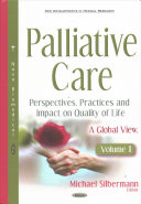 Palliative Care -- Perspectives, Practices and Impact on Quality of Life