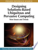 Designing Solutions Based Ubiquitous and Pervasive Computing  New Issues and Trends