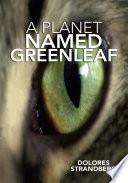 A Planet Named Greenleaf
