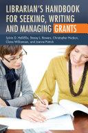 Librarian s Handbook for Seeking  Writing  and Managing Grants