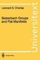 Bieberbach Groups and Flat Manifolds Book