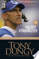 """Quiet Strength: The Principles, Practices, and Priorities of a Winning Life"" by Tony Dungy, Nathan Whitaker"