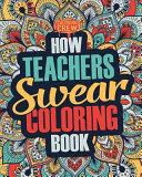 How Teachers Swear Coloring Book Book PDF