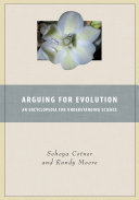 Arguing For Evolution An Encyclopedia For Understanding Science