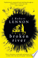 Broken River  : The most suspense-filled, inventive thriller you'll read this year