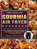 The Complete Gourmia Air Fryer Cookbook