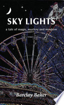 Sky Lights   A Tale of Magic  Mystery and Mayhem